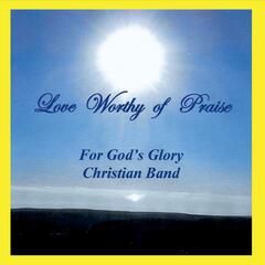 Love Worthy of Praise