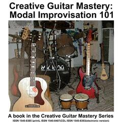 Creative Guitar Mastery: Modal Improvisation 101