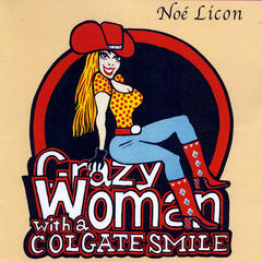Crazy Woman with a Colgate Smile