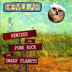 Remixes and Punk Rock and Dwarf Planets