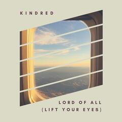 Lord of All (Lift Your Eyes)