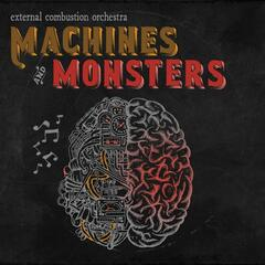 Machines and Monsters