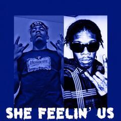 She Feelin' Us (feat. Phamous Nyghtmare)