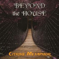 Beyond the House