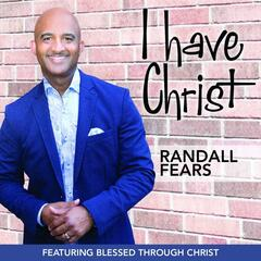 I Have Christ (feat. Blessed Through Christ)