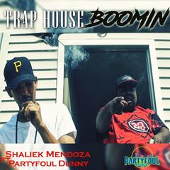 Trap House Boomin (feat. Partyfoul Dunny)
