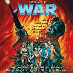 Troma's War (Original Motion Picture Soundtrack)