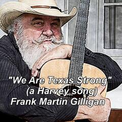 """""""We Are Texas Strong"""" (A Harvey Song)"""