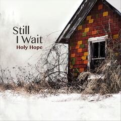 Still I Wait