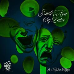 Smile Now Cry Later (feat. Riston Diggs)
