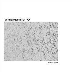 Whispering 'O
