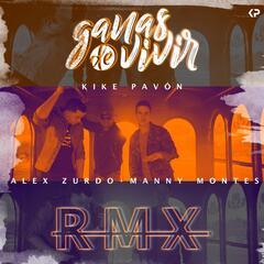 Ganas de Vivir (Remix) [feat. Alex Zurdo & Manny Montes]