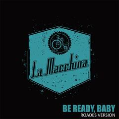 Be Ready, Baby (Rhodes Version)