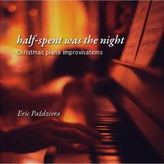 Half-Spent Was the Night: Christmas Piano Improvisations