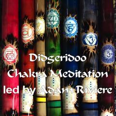 Didgeridoo Chakra Meditation