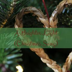 A Brighter Light (Christmas Song)