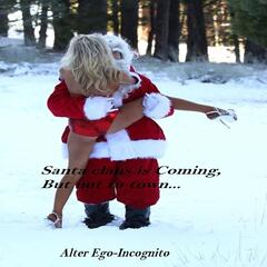 Santa Claus Is Coming, But Not to Town...