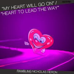 My Heart Will Go On / Heart to Lead the Way