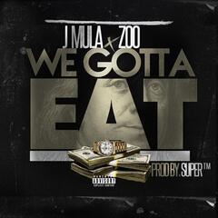 We Gotta Eat (feat. Zoo)