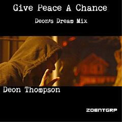 Give Peace a Chance (Deon's Dream Mix)