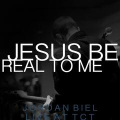Jesus Be Real to Me (Live)