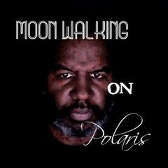 Moonwalking on Polaris