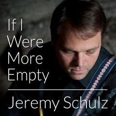 If I Were More Empty