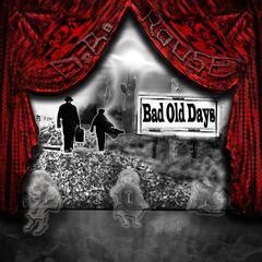 Bad Old Days (Remastered)