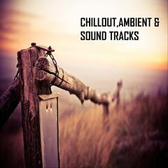 Chillout, Ambient & Sound Tracks