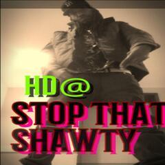 Stop That Shawty