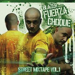 Fuerza De Choque Street Mixtape, Vol. 1