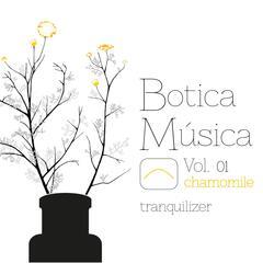 Botica Música (Chamomile Vol. 01) [Tranquilizer]