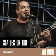 Statues on Fire No Estúdio Showlivre (Ao Vivo)