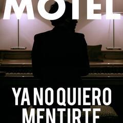 Ya No Quiero Mentirte (Banda Sonora Original)