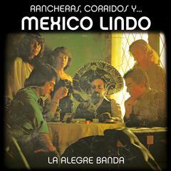 Mexico Lindo (Rancheras, Corridos Y...)