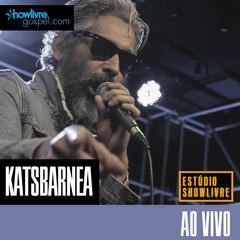 Katsbarnea no Estúdio Showlivre Gospel (Ao Vivo)