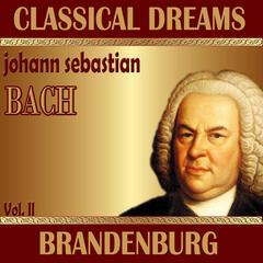 Johann Sebastian Bach: Classical Dreams. Brandenburg (Volumen II)
