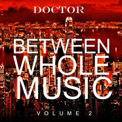 Between Whole Music, Vol. 2