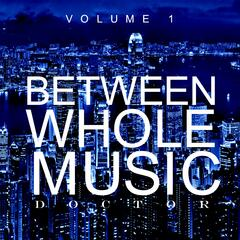 Between Whole Music, Vol. 1