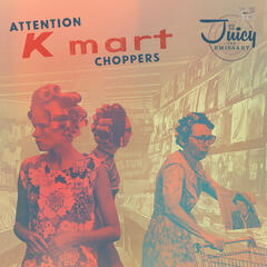 Attention K-Mart Choppers