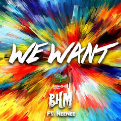 We Want (feat. NeeNee)