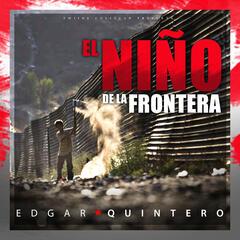 El Nino De La Frontera