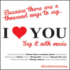 I Love You (Say It With Music): Love Instrumental, Vol. 3