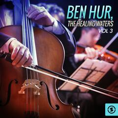 Ben Hur: the Healing Waters, Vol. 3