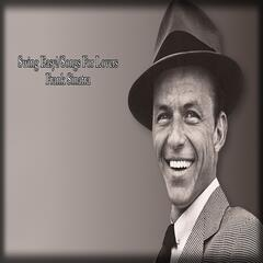 Swing Easy!/Songs For Young Lovers - Frank Sinatra