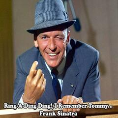 Ring-A-Ding Ding!/I Remember Tommy...
