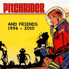 Pitchrider and Friends (1996 - 2010)