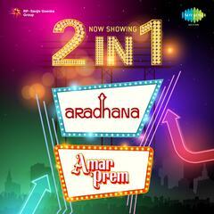 2 in 1: Aradhana and Amar Prem