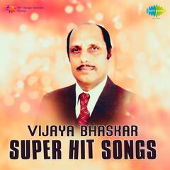 Vijaya Bhaskar Super Hit Songs