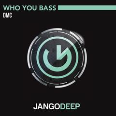 Who You Bass
